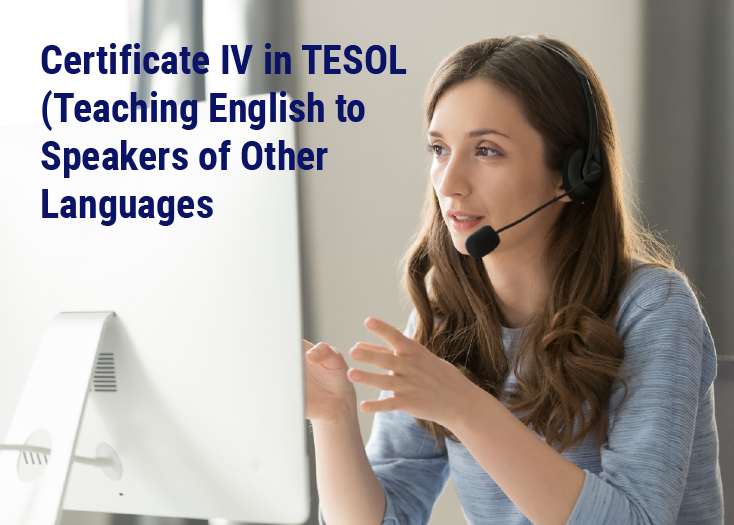 Certificate IV in TESOL (Teaching English to Speakers of Other Languages)